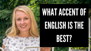 What accent of English is the best?