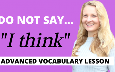 "STOP SAYING ""I THINK"" – Improve Your Vocabulary with these Advanced English Words"