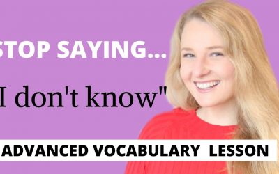 "Stop saying ""I Don't know "" – Advanced Engish Vocabulary and Words to use instead of ""I Don't know """