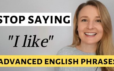 "Stop saying ""I like"" – Advanced English Vocabulary and Words to use instead of ""I like"""
