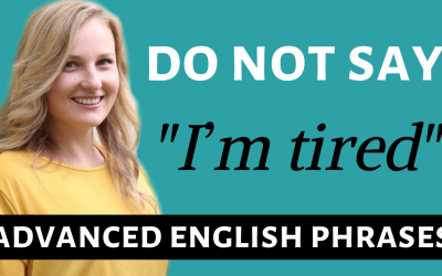 """STOP SAYING """"I'M TIRED"""" – Improve Your Vocabulary with these Advanced English Words"""